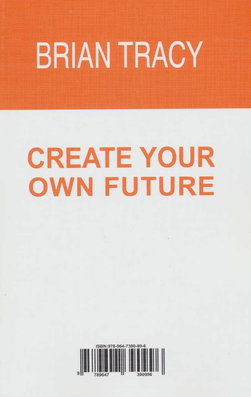 آینده خود را خلق کنید (12 اقدام اساسی برای دستیابی به موفقیت نامحدود)
