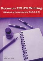 تمرکز بر آیلتس نوشتن (Focus on IELTS Writing)،(تسلط بر کار علمی 1و2)